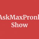 #AskMaxPronko Show